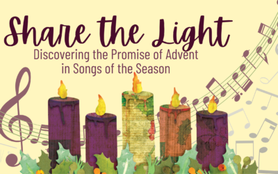 Share the Light — Discovering the Promise of Advent in Songs of the Season