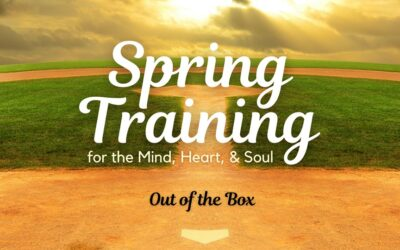 """May 9 Worship – Spring Training (Week 5): """"Out of the Box"""""""