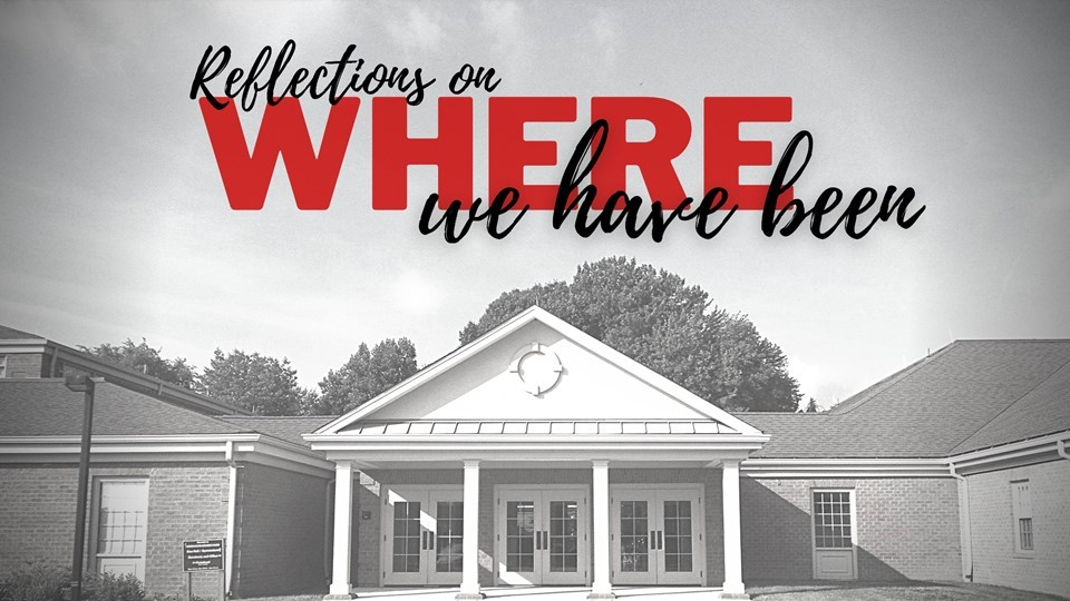 """May 30 Worship – Reflections on Where (Week 1): """"We Have Been"""""""