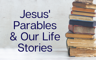 August 29 Worship – Jesus' Parables & Our Life Stories